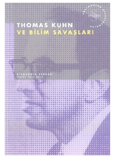 Alfa Thomas Kuhn ve Bilim Savaşları Renkli